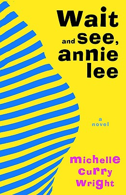 Image for Wait and See, Annie Lee