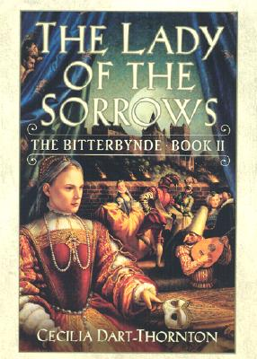 Image for The Lady of the Sorrows (The Bitterbynde, Book 2)