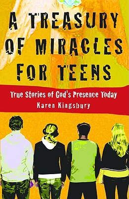 Image for A Treasury of Miracles for Teens: True Stories of Gods Presence Today (Miracle Books Collection)