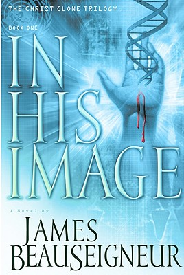 Image for In His Image: Book One of the Christ Clone Trilogy