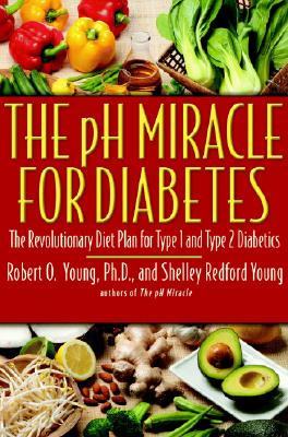 Image for The pH Miracle for Diabetes: The Revolutionary Diet Plan for Type 1 and Type 2 Diabetics
