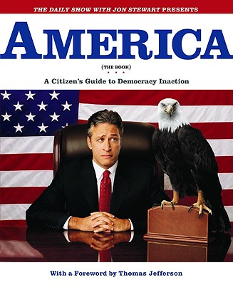 Image for AMERICA (THE BOOK) : A CITIZEN'S GUIDE TO DEMOCRACY INACTION