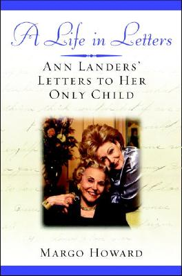 Image for A Life in Letters: Ann Landers' Letters to Her Only Child