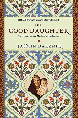 Image for The Good Daughter: A Memoir of My Mother's Hidden Life