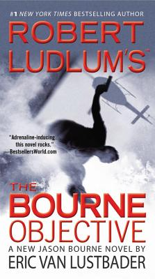 The Bourne Objective, Robert Ludlum (written by Eric Van Lustbader)
