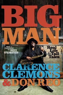 Big Man: Real Life & Tall Tales, Clarence Clemons, Don Reo