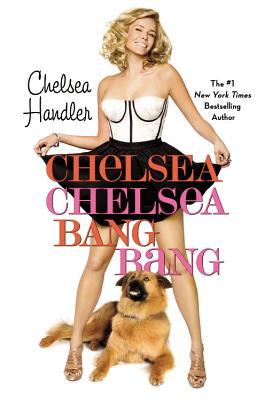 Chelsea Chelsea Bang Bang, Chelsea Handler