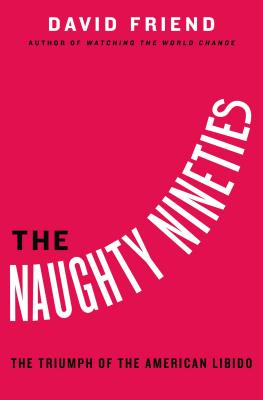 Image for NAUGHTY NINETIES: The Triumph of the American Libi