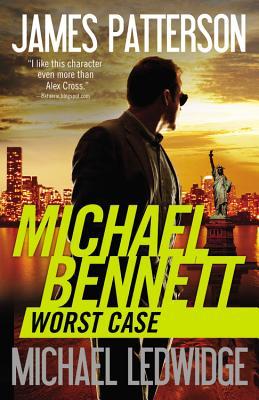 "Worst Case (Michael Bennett), ""Patterson, James"""