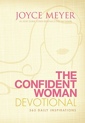 Image for The Confident Woman Devotional: 365 Daily Inspirations