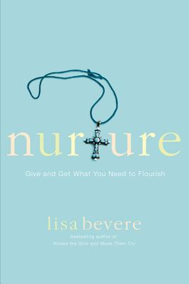 Image for Nurture: Give and Get What You Need to Flourish
