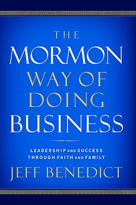 Image for The Mormon Way of Doing Business: Leadership and Success Through Faith and Family