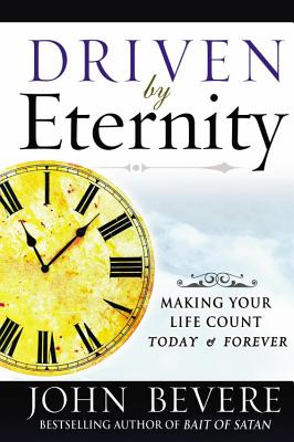 Image for Driven by Eternity: Making Your Life Count Today and Forever