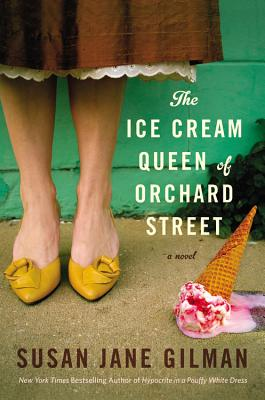 The Ice Cream Queen of Orchard Street: A Novel, Gilman, Susan Jane