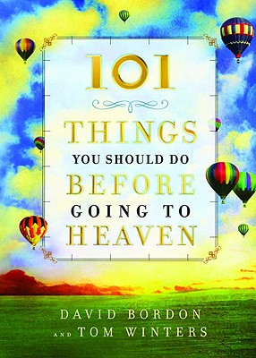 Image for 101 Things You Should Do Before Going to Heaven
