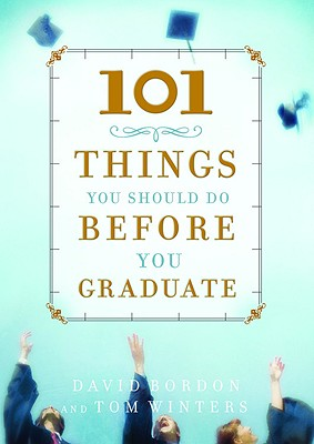 Image for 101 Things You Should Do Before You Graduate