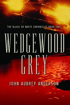 Image for Wedgewood Grey (The Black or White Chronicles #2) (Bk. 2)