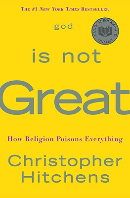 Image for God Is Not Great: How Religion Poisons Everything