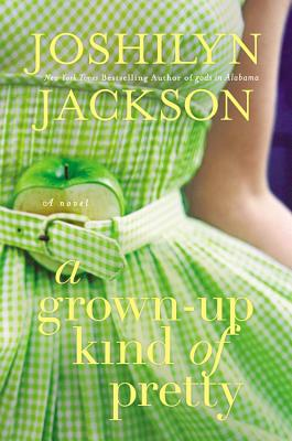 Image for A Grown-Up Kind of Pretty: A Novel