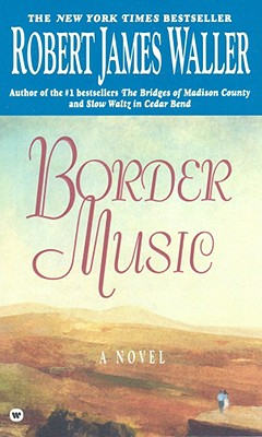 Border Music, Robert James Waller