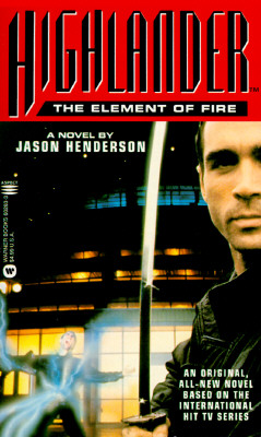 Image for Highlander: The Element of Fire - A Novel