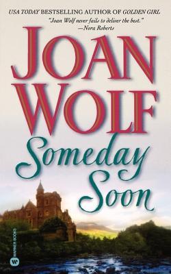 Someday Soon, JOAN WOLF