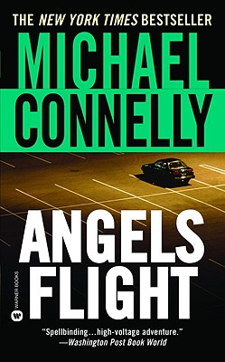 Angels Flight (Detective Harry Bosch Mysteries), MICHAEL CONNELLY