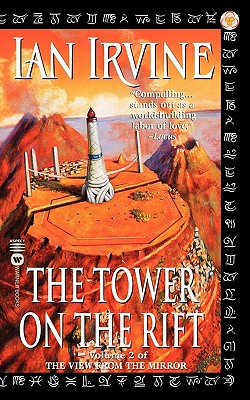 The Tower on the Rift (The View from the Mirror, Book 2), IAN IRVINE