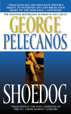 Shoedog, George Pelecanos