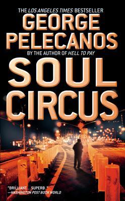Soul Circus, Pelecanos, George