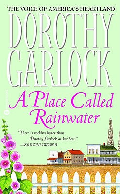 A Place Called Rainwater, Dorothy Garlock