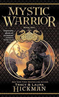 Mystic Warrior (The Bronze Canticles, Book 1), TRACY HICKMAN, LAURA HICKMAN