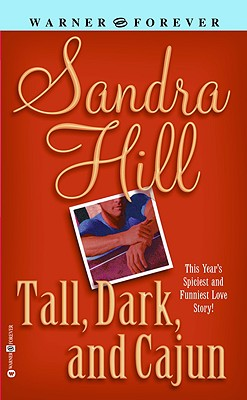 Tall Dark and Cajun, SANDRA HILL