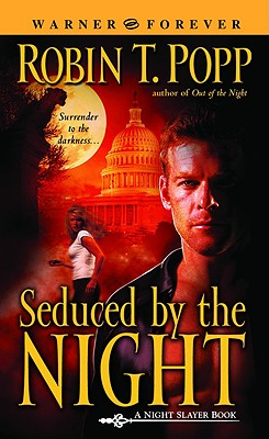 Seduced by the Night (Warner Forever), ROBIN T. POPP