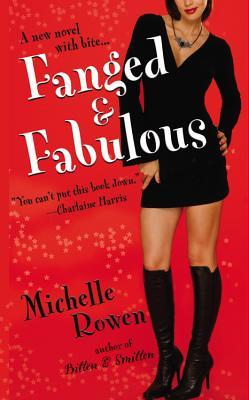 Fanged & Fabulous (Immortality Bites, Book 2), Michelle Rowen