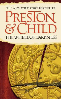 The Wheel of Darkness, DOUGLAS PRESTON, LINCOLN CHILD