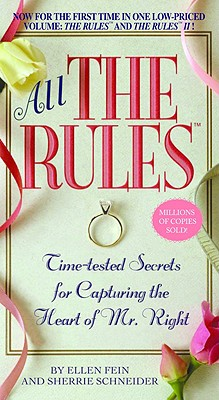 Image for All the Rules: Time-tested Secrets for Capturing the Heart of Mr. Right