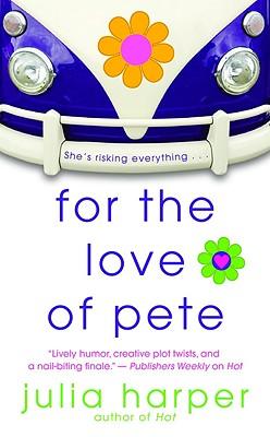 For the Love of Pete, Julia Harper