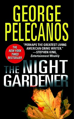 The Night Gardener, Pelecanos, George P.