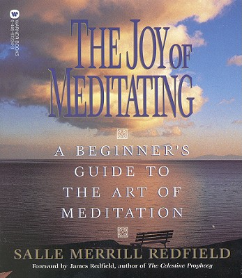 The Joy of Meditating: A Beginner's Guide to the Art of Meditation, Redfield, Salle Merrill