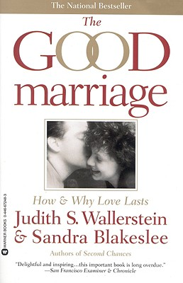 Image for The Good Marriage: How and Why Love Lasts