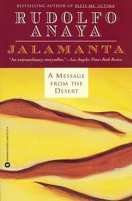 Jalamanta: A Message from the Desert, Anaya, Rudolfo