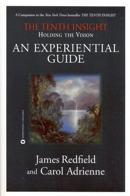 Holding the Vision: An Experiential Guide, Redfield, James; Adrienne, Carol