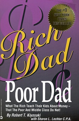 Image for Rich Dad, Poor Dad: What the Rich Teach Their Kids About Money--That the Poor and Middle Class Do Not!