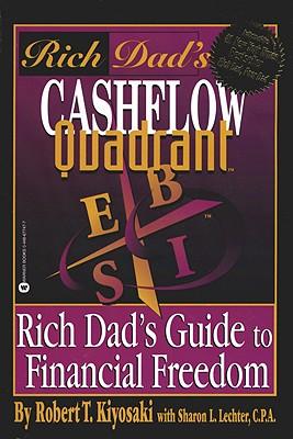 Rich Dad's Cashflow Quadrant: Rich Dad's Guide to Financial Freedom, Kiyosaki, Robert T.;Lechter, Sharon L.
