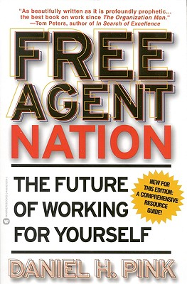 Image for Free Agent Nation: The Future of Working for Yourself