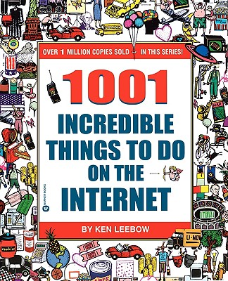 1001 Incredible Things to Do on the Internet, Leebow, Ken