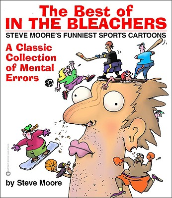 Image for BEST OF IN THE BLEACHERS STEVE MOORE'S FUNNIEST SPORTS CARTOONS
