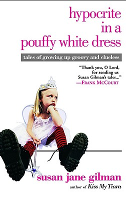 Image for Hypocrite in a Pouffy White Dress: Tales of Growing Up Groovy and Clueless