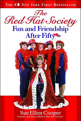 The Red Hat Society: Fun And Friendship After Fifty, Sue Ellen Cooper